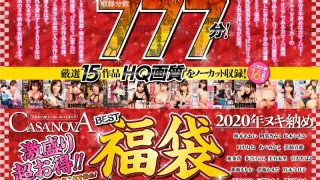 [CAFUKU-001] [VR Lucky Bag] 777-Minute Compilation! Totally Uncut High-Quality 15 Films! CASANOVA 2020 Nut-Busting Best Lucky Bag - R18